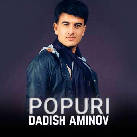 دانلود آهنگ جدید دادیش امینوف به نام پوپوری